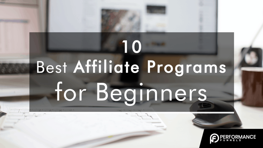 Best affiliate programs for beginners