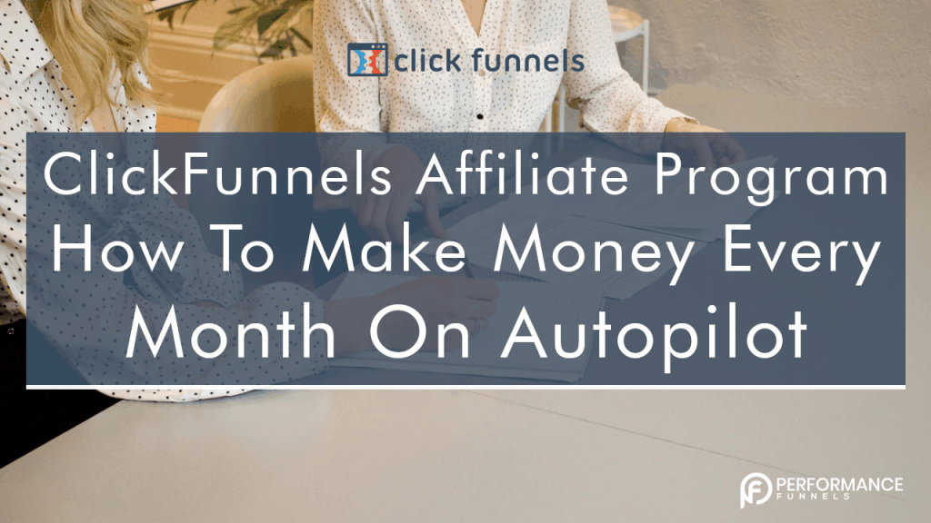 ClickFunnels Affiliate Program